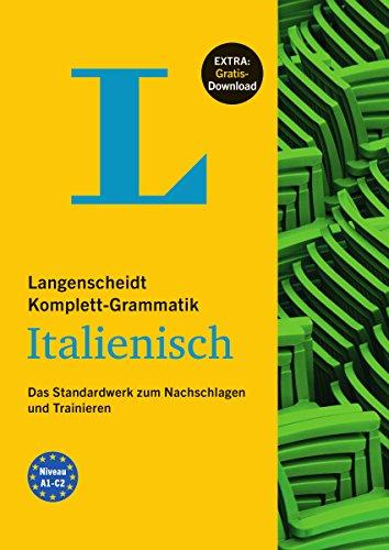 Langenscheidt Komplett-Grammatik Italienisch - Buch mit Übungen zum Download: Das Standardwerk zum Nachschlagen und Trainieren