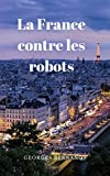 La France contre les robots (English Edition) - Format Kindle - 3,44 €