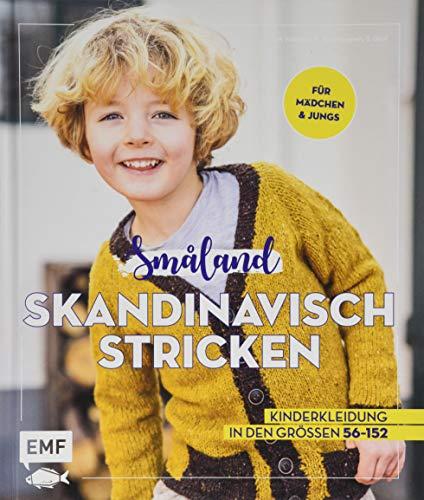 Småland – Skandinavisch stricken für Babys und Kinder: Kinderkleidung in den Größen 56–152