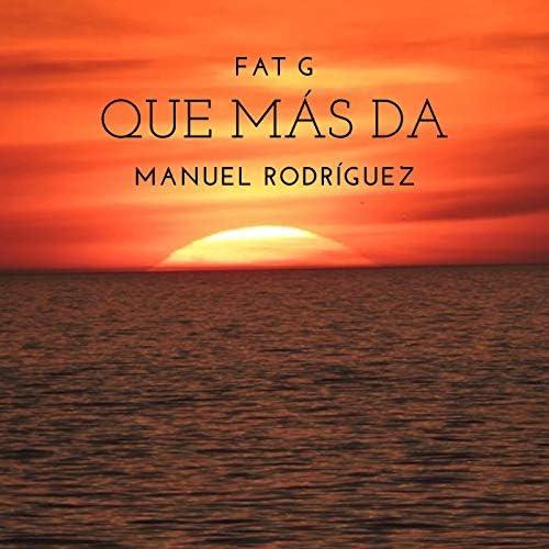 Fat G feat. Manuel Rodríguez