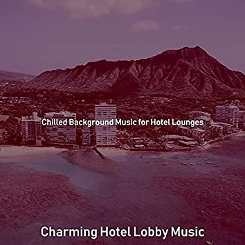 Chilled Background Music for Hotel Lounges