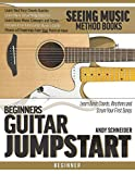 Beginners Guitar Jumpstart: Learn Basic Chords, Rhythms and Strum Your First Songs (Seeing Music)