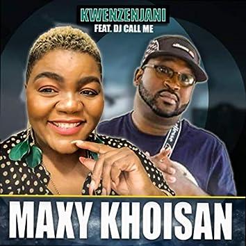 Kwenzenjani (feat. DJ Call Me)