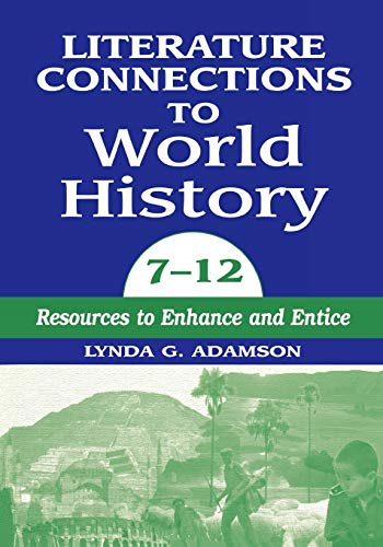 Literature Connections to World History 7 - 12: Resources to Enhance and Entice