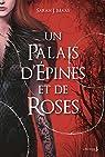 Un Palais d'épines et de roses, tome 1 par Maas