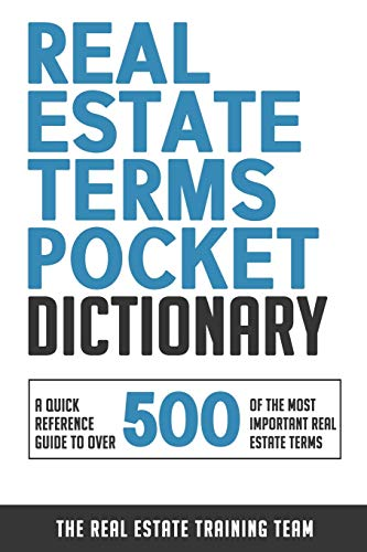 Real Estate Investing Books! - Real Estate Terms Pocket Dictionary: A Quick Reference Guide To Over 500 Of The Most Important Real Estate Terms