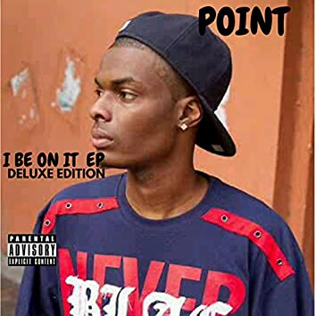 I Be on It EP Deluxe Edition
