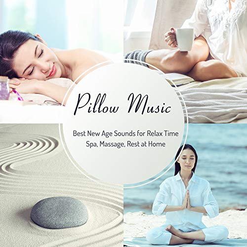 Pillow Music: Best New Age Sounds for Relax Time, Spa, Massage, Rest at Home
