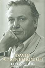 Life on Air: Memoirs of a Broadcaster by David Attenborough (2002-10-20)