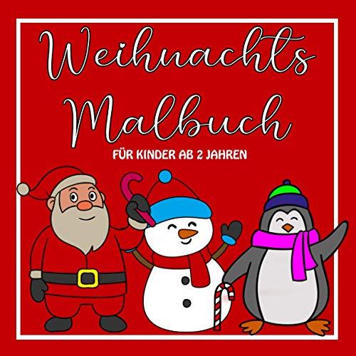 Weihnachts Malbuch für Kinder ab 2 Jahren: Erstes Malheft mit 50 großen Motiven zum einfachen Ausmalen / Advent / Weihnachtsmann, Elch und Co