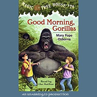Good Morning, Gorillas     Magic Tree House, Book 26              Written by:                                                                                                                                 Mary Pope Osborne                               Narrated by:                                                                                                                                 Mary Pope Osborne                      Length: 40 mins     1 rating     Overall 5.0
