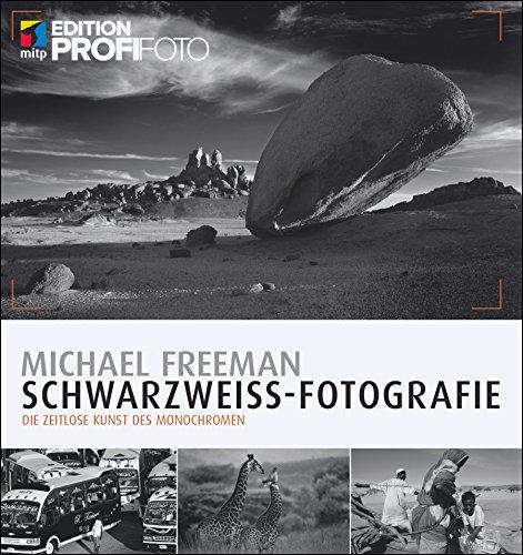 Schwarzweiß Fotografie: Die zeitlose Kunst des Monochromen (Edition ProfiFoto)
