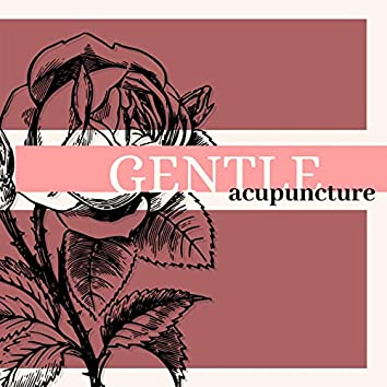 Gentle Acupuncture: Relieve your Stress, Nature Sounds, Japanese Acupuncture Zen Music