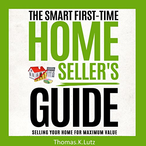 The Smart First-Time Home Seller's Guide audiobook cover art