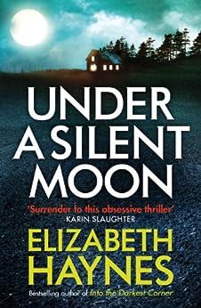 Under a Silent Moon (Detective Inspector Louisa Smith Book 1) by [Elizabeth Haynes]