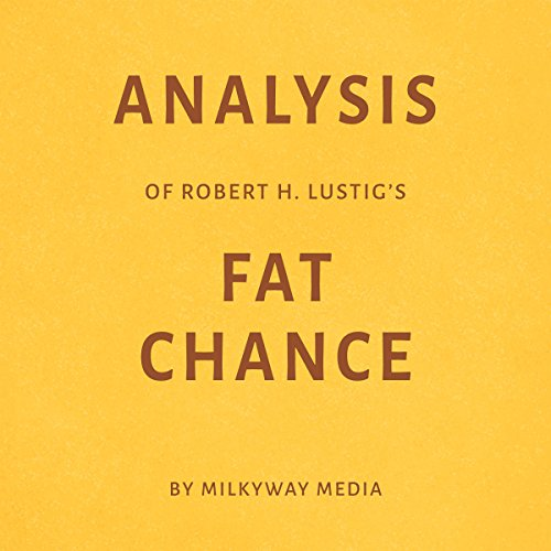Analysis of Robert H. Lustig's Fat Chance audiobook cover art