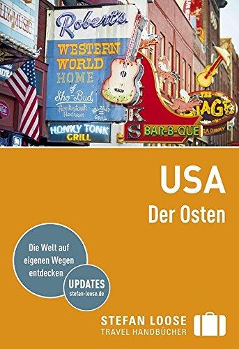 Stefan Loose Reiseführer USA, Der Osten: mit Reiseatlas (Stefan Loose Travel Handbücher)