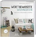Wortgewandte Wohnideen: Dekorieren mit Buchstaben und Zahlen. Das erste Buch zum Blog 'Fräulein...
