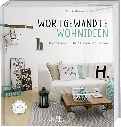 Wortgewandte Wohnideen: Dekorieren mit Buchstaben und Zahlen. Das erste Buch zum Blog »Fräulein Lampe«