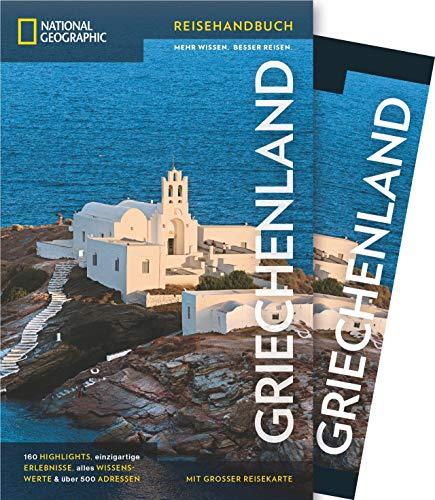 NATIONAL GEOGRAPHIC Reiseführer Griechenland: Das ultimative Reisehandbuch mit über 500 Adressen und praktischer Faltkarte zum Herausnehmen für alle Traveler. (National Geographic Reisehandbuch)