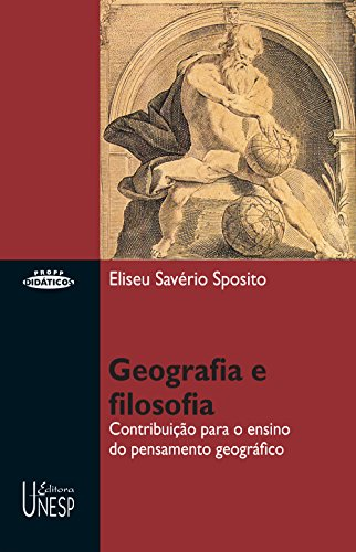 Geografia e filosofia: contribuição para o ensino do pensamento geográfico