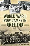 World War II POW Camps in Ohio (Military)