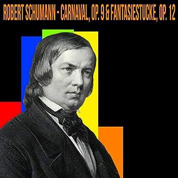 Schumann / Carnaval, Op. 9 & Fantasiestucke, Op. 12