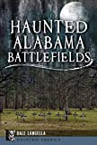 Haunted Alabama Battlefields (Haunted America)