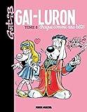 Gai-Luron - Tome 08 - Drague comme une bête