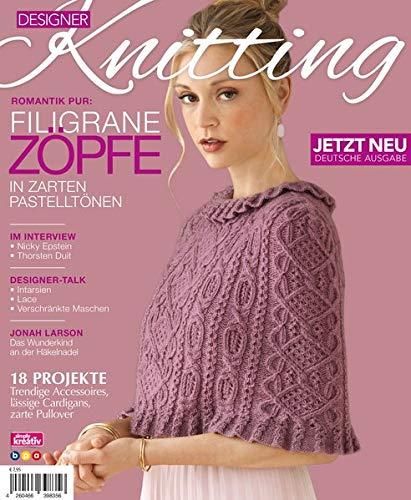 Designer Knitting: Romantik pur: FILIGRANE ZÖPFE: In zarten Pastelltönen