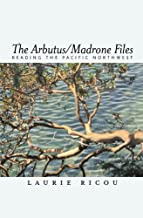 Arbutus/Madrone Files: Reading the Pacific Northwest
