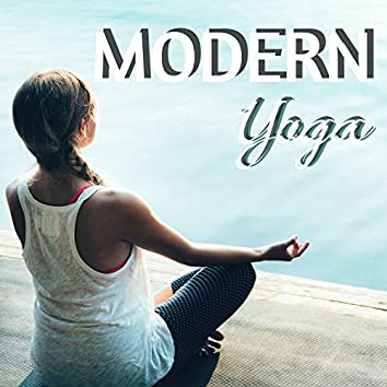 Modern Yoga - Mindfulness Balancing Music to Revitalize & Inspire Your Day