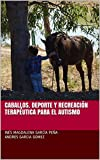 CABALLOS. DEPORTE Y RECREACIN TERAPUTICA PARA EL AUTISMO
