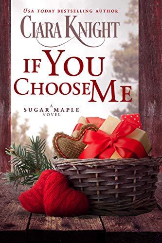 If You Choose Me (A Sugar Maple Historical Prequel Book 2)