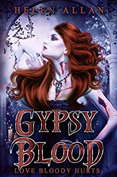[Helen Allan]のGypsy Blood: Love bloody hurts (The Gypsy Blood Series Book 1) (English Edition)