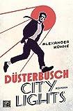 Düsterbusch City Lights: Roman (Die Düsterbusch-Romane 1)