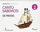 CANTO SABEMOS NIVEL 2 OS PIRATAS - 9788499722061