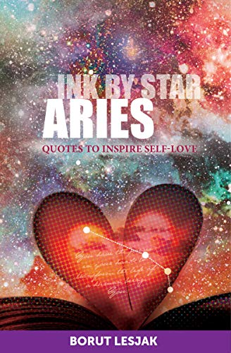 Aries Quotes To Inspire Self Love Ink By Star Book 8 Kindle Edition By Lesjak Borut Religion Spirituality Kindle Ebooks Amazon Com