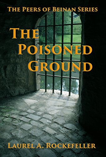 Book: The Poisoned Ground (The Peers of Beinan) by Laurel A. Rockefeller