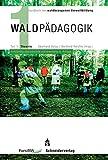Waldpädagogik.: Handbuch der waldbezogenen Umweltbildung. Teil 1: Theorie