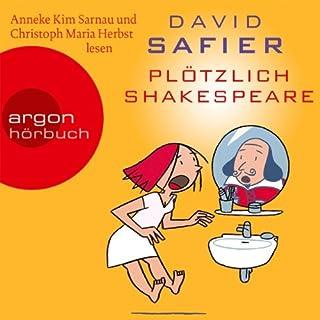 Plötzlich Shakespeare                   Autor:                                                                                                                                 David Safier                               Sprecher:                                                                                                                                 Anneke Kim Sarnau,                                                                                        Christoph Maria Herbst                      Spieldauer: 4 Std. und 58 Min.     436 Bewertungen     Gesamt 4,5
