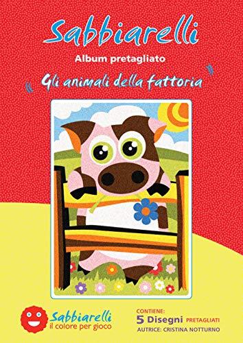 Sabbiarelli Sand-it for Fun - Album Les Animaux de la Ferme : 5 Dessins préencollés à colorier avec Le Sable (Sable Non Inclus), Convient pour Les Enfants Ans 5+