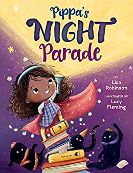 Pippa's Night Parade by [Lisa Robinson, Lucy Fleming]