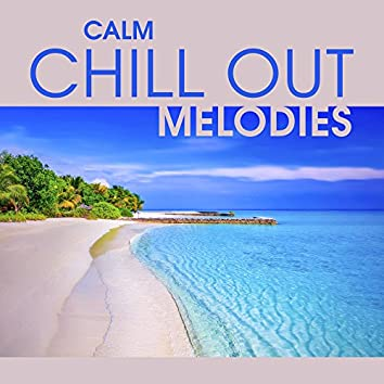 Calm Chill Out Melodies – Stress Relief, Chilled Sounds, Music to Relax, Miami Rest
