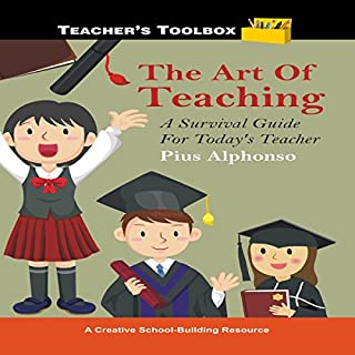 The Art of Teaching: A Survival Guide for Today's Teacher cover art
