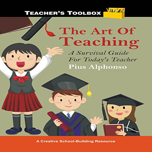 The Art of Teaching: A Survival Guide for Today's Teacher audiobook cover art
