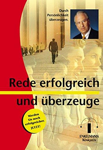 Enkelmann Nikolaus B., Rede erfolgreich und überzeuge. Durch Persönlichkeit überzeugen.