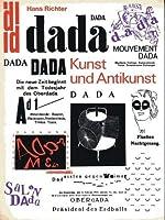 Dada, Kunst und Antikunst. Der Beitrag Dadas zur Kunst des 20. Jahrhunderts