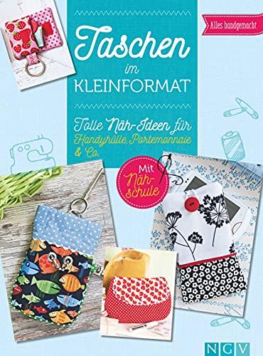 Taschen im Kleinformat: Tolle Näh-Ideen für Handyhülle, Portemonnaie & Co.