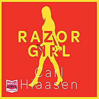 Razor Girl                   By:                                                                                                                                 Carl Hiaasen                               Narrated by:                                                                                                                                 Jeff Harding                      Length: 11 hrs and 43 mins     200 ratings     Overall 4.4